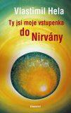 Ty jsi moje vstupenka do nirvány - Vlastimil Hela