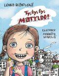 Ty, ty, ty, Matyldo! - Lenka Rožnovská