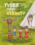 Týden mezi indiány - Zuzana Pospíšilová
