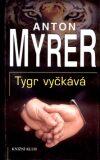 Tygr vyčkává - Anton Myrer