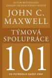 Týmová spolupráce 101 - John C. Maxwell
