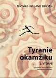 Tyranie okamžiku - Thomas Hylland Eriksen