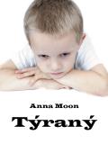 Tyrany - Anna Moon
