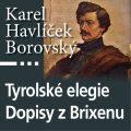 Tyrolské elegie a Dopisy z Brixenu - Karel Havlíček Borovský