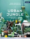 Urban Jungle: Living and Styling with Plants - Igor Josifovic, ...