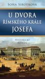 U dvora římského krále Josefa - Soňa Sirotková