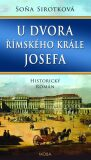Udvora římského krále Josefa - Soňa Sirotková