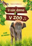 U nás doma v zoo: Slůně bez maminky - Tatjana Gesslerová