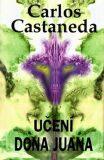 Učení dona Juana - Castaneda Carlos