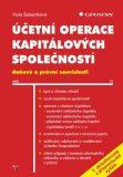 Účetní operace kapitálových společností, 3. aktualizované a přepracované vydání - Viola Šebestíková