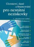 Účetnictví, daně a financování pro nestátní neziskovky - Anna Pelikánová