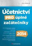 Účetnictví pro úplné začátečníky 2014 - Věra Rubáková