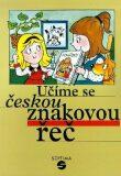 Učíme se českou znakovou řeč - Marie Růžičková