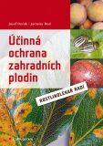 Účinná ochrana zahradních plodin - Rostlinolékař radí - Jaroslav Rod, Josef Horák