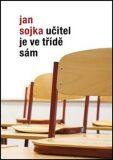 Učitel je ve třídě sám - Jan Sojka