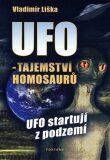 UFO - Tajemství Homosaurů, UFO startují z podzemí - Vladimír Liška