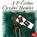 Újezdní Hamlet - Anton Pavlovič Čechov
