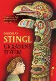 Ukradený totem - Miloslav Stingl