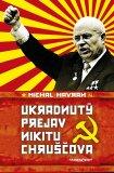 Ukradnutý prejav Nikitu Chruščova - Michal Havran