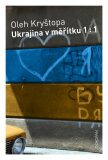 Ukrajina v měřítku 1 : 1 - Kryštopa Oleh