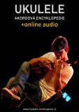 Ukulele – Akordová encyklopedie (+audio) - Zdeněk Šotola