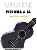 Ukulele, písnička & já (+online audio) - Zdeněk Šotola