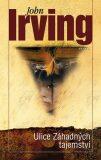 Ulice Záhadných tajemství - John Irving
