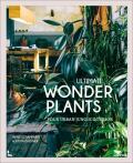 Ultimate Wonder Plants: Your Urban Jungle Interior - Lannoo