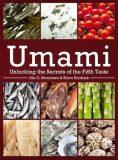 Umami : Unlocking the Secrets of the Fifth Taste - Mouritsen Ole G., ...