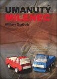 Umanutý milenec - Milan Dušek