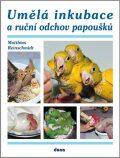 Umělá inkubace a ruční odchov papoušků - Reinschmidt Matthias