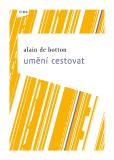 Umění cestovat - Alain de Botton