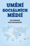 Umění sociálních médií - Guy Kawasaki, ...