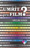 Umřít pro film - Václav Junek