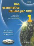 Una grammatica italiana per tutti 1 - Alessandra Latino