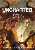 Uncharted: Čtvrtý labyrint - Christopher Golden