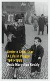 Under a Cruel Star: A Life in Prague 1941-1968 - Heda Kovaly
