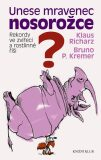 Unese mravenec nosorožce? - Klaus Richarz, Bruno P. Kremer