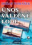 Únos válečné lodě - Dušan Tomášek