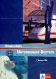 Unternehmen Deutsch Aufbaukurs - 2CD - Norbert Becker, W. Braunert