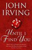 Until find you - John Irving