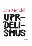Uprdelismus - Jan Menděl