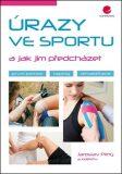 Úrazy ve sportu a jak jim předcházet - První pomoc, taping, rehabilitace - Jaroslav Pilný