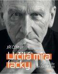 Určitá míra facky - Komentáře z let 2001 - 2008 - Jiří Černý
