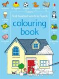 Usborne - First hundred words in French colouring book - Heather Amery