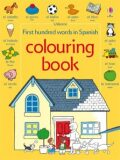 Usborne - First hundred words in Spanish colouring book - Heather Amery