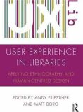 User Experience in Libraries : Applying Ethnography and Human-Centred Design - Priestner Andy