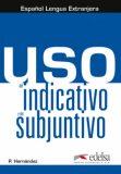 Uso del indicativo y del subjuntivo - Libro del alumno - Hernández Pilar