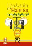 Uspávanka pre Martinka - Ľubomír Feldek