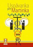 Uspávanka pre Martinka (slovensky) - Ľubomír Feldek
